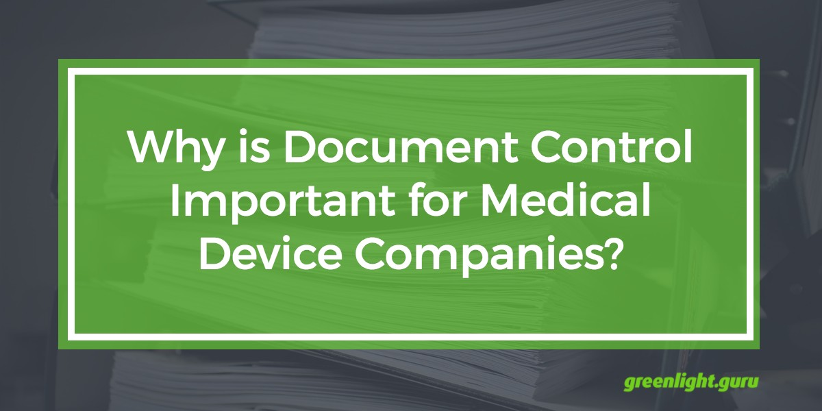 Why is Document Control Important for Medical Device Companies? - Featured Image