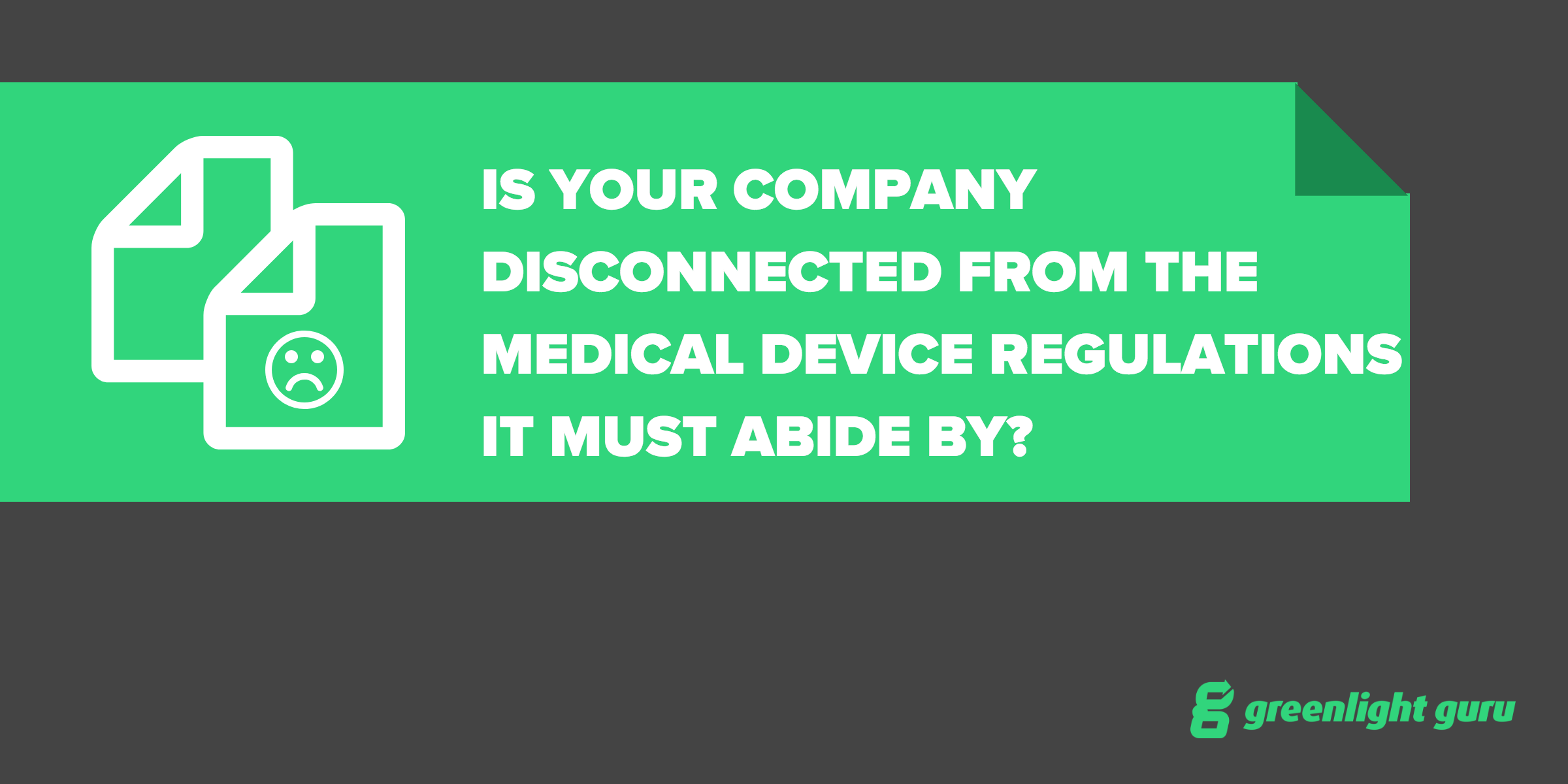 Is Your Company Disconnected from the Medical Device Regulations It Must Abide By? - Featured Image