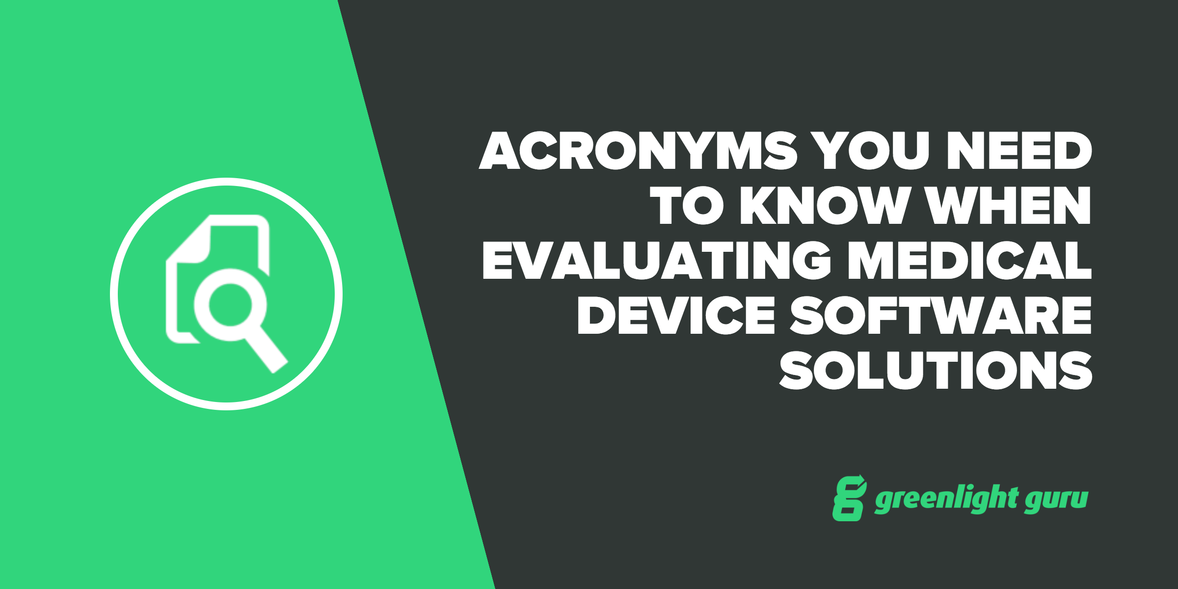 Acronyms You Need To Know When Evaluating Medical Device Software Solutions - Featured Image