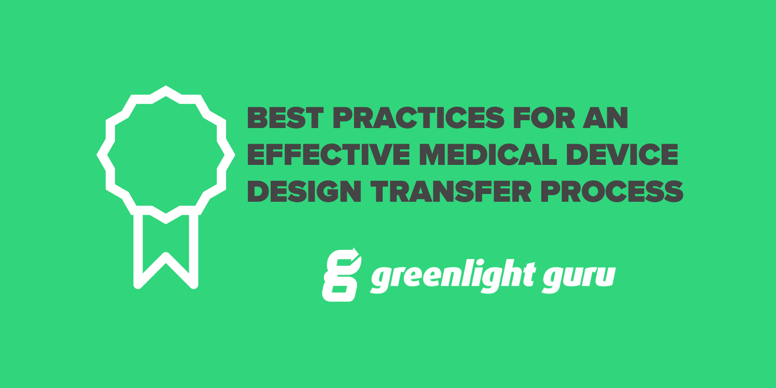 Best Practices for an Effective Medical Device Design Transfer Process - Featured Image