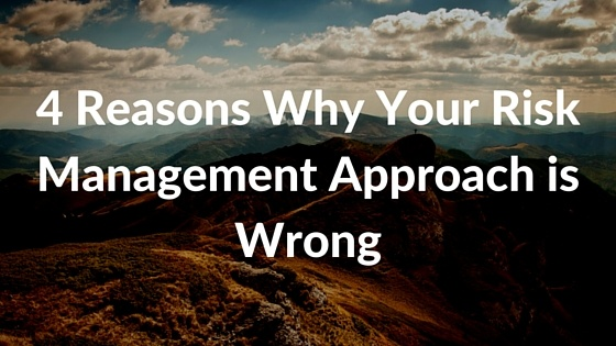 4 Reasons Why Your Risk Management Approach is Wrong - Featured Image