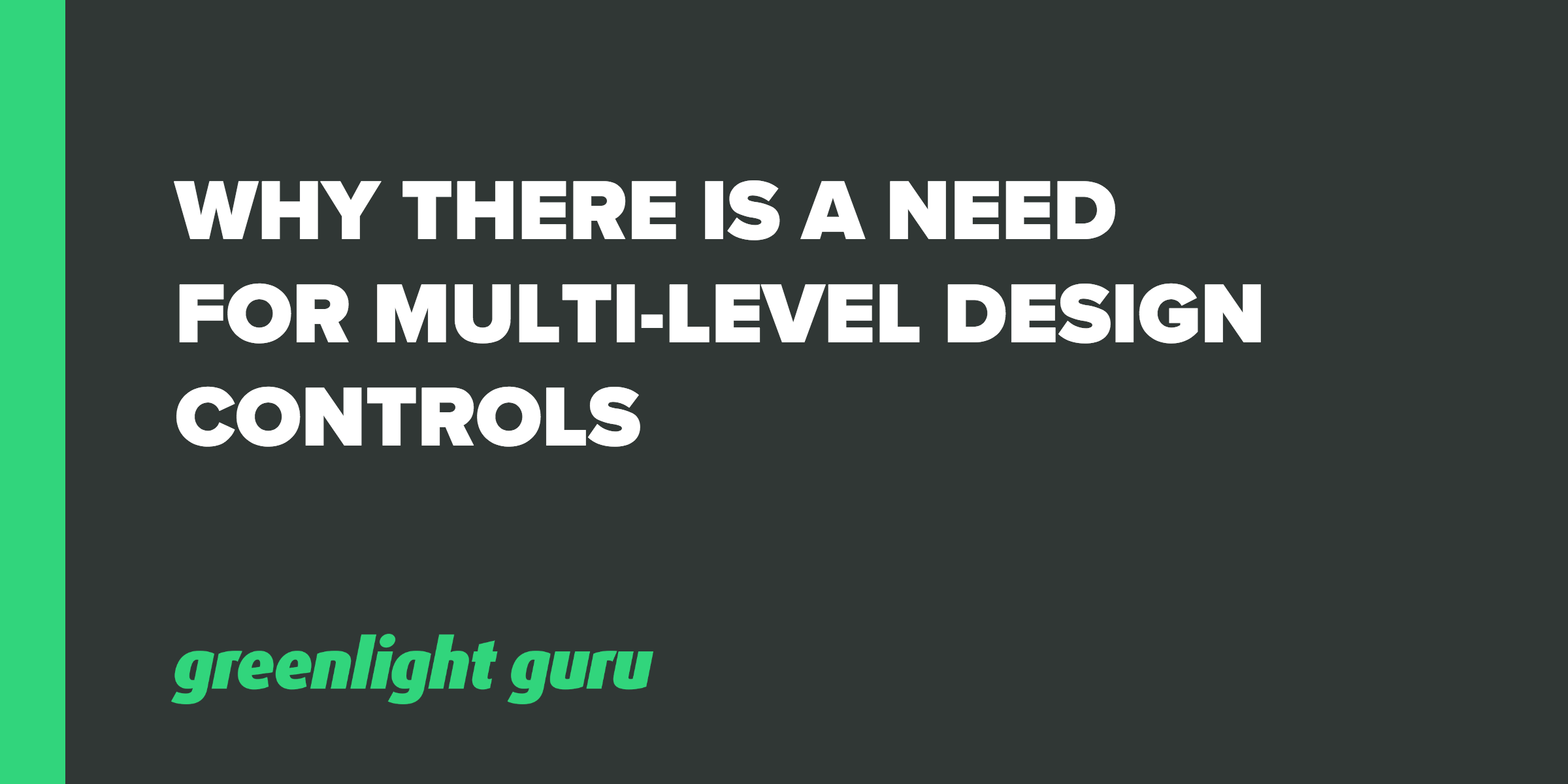 Why There is a Need for Multi-Level Design Controls - Featured Image