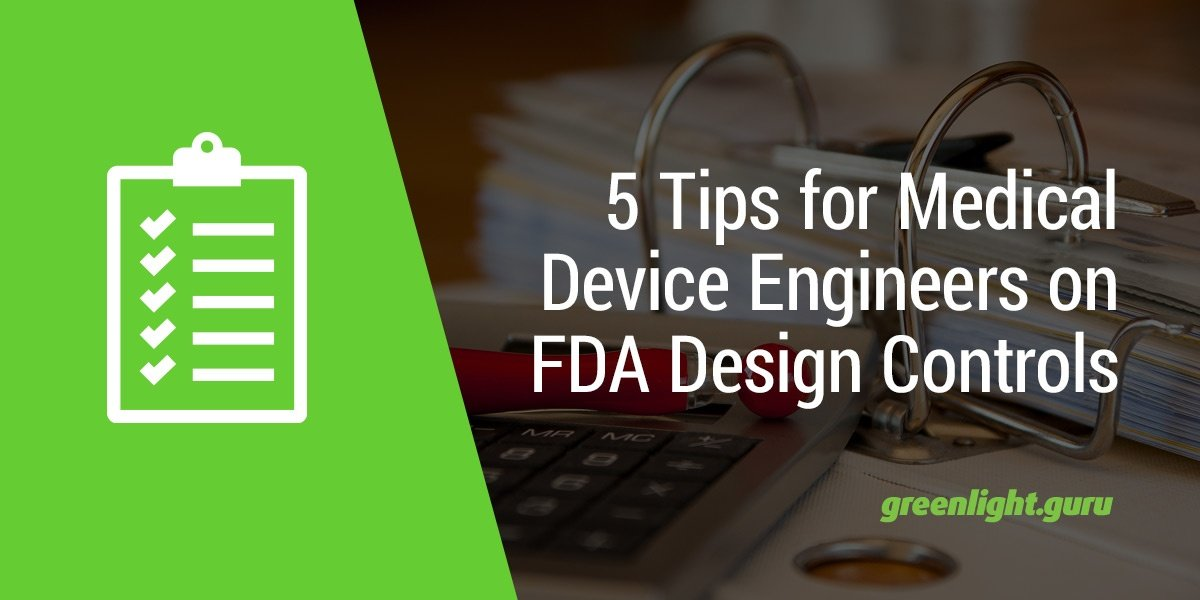 5 Tips for Medical Device Engineers on FDA Design Controls - Featured Image