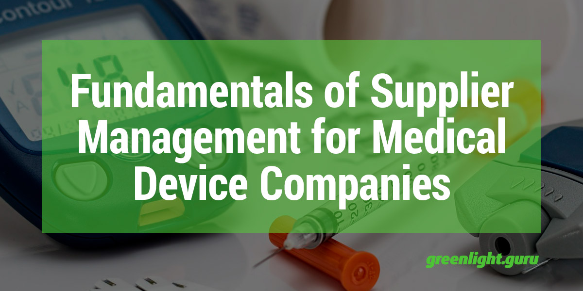 Fundamentals of Supplier Management for Medical Device Companies - Featured Image