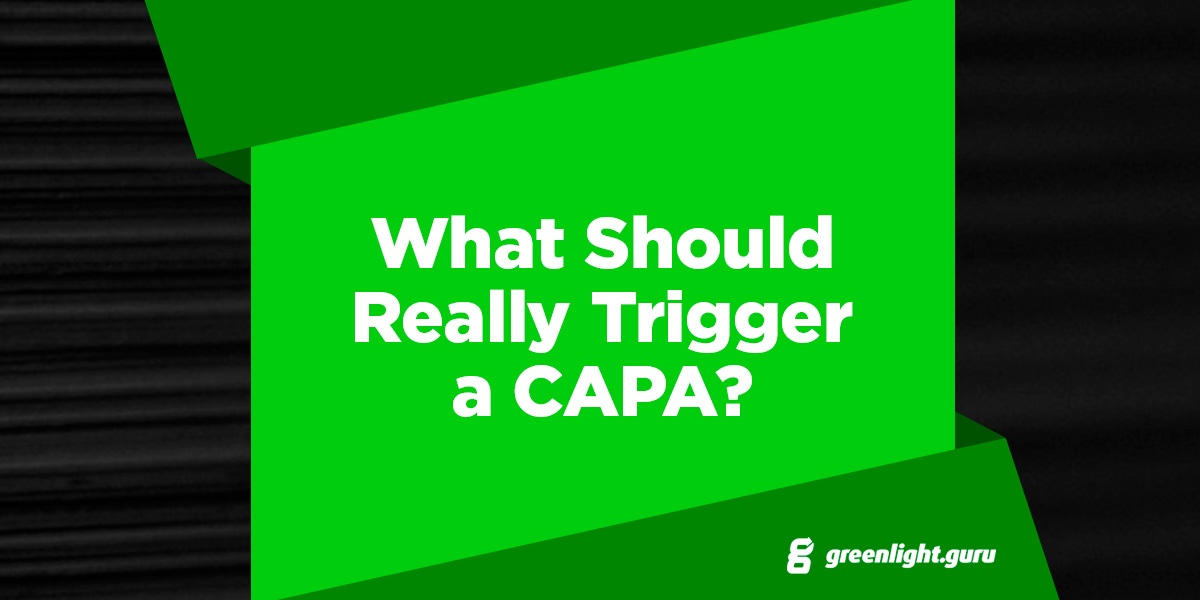 What Should Really Trigger a CAPA? - Featured Image