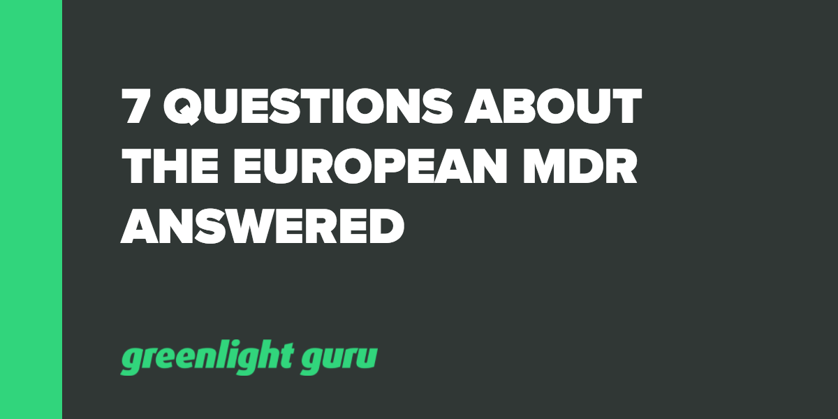 7 Questions About the European MDR Answered - Featured Image