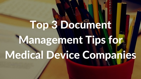 Top_3_Document_Management_Tips_for_Medical_Device_Companies
