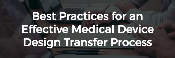 best_practices_for_medical_device_design_transfer.jpg