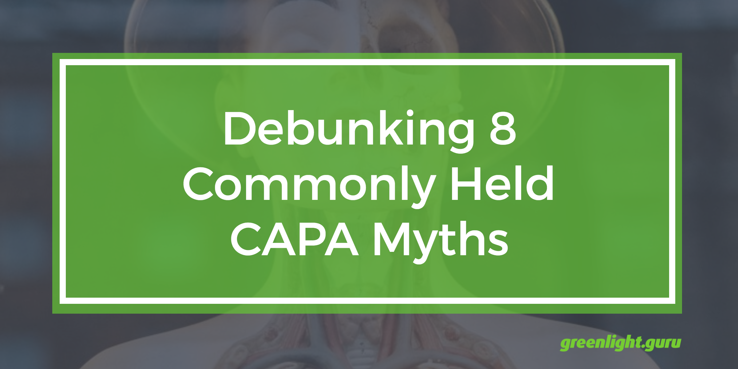 Debunking 8 Commonly Held CAPA Myths - Featured Image