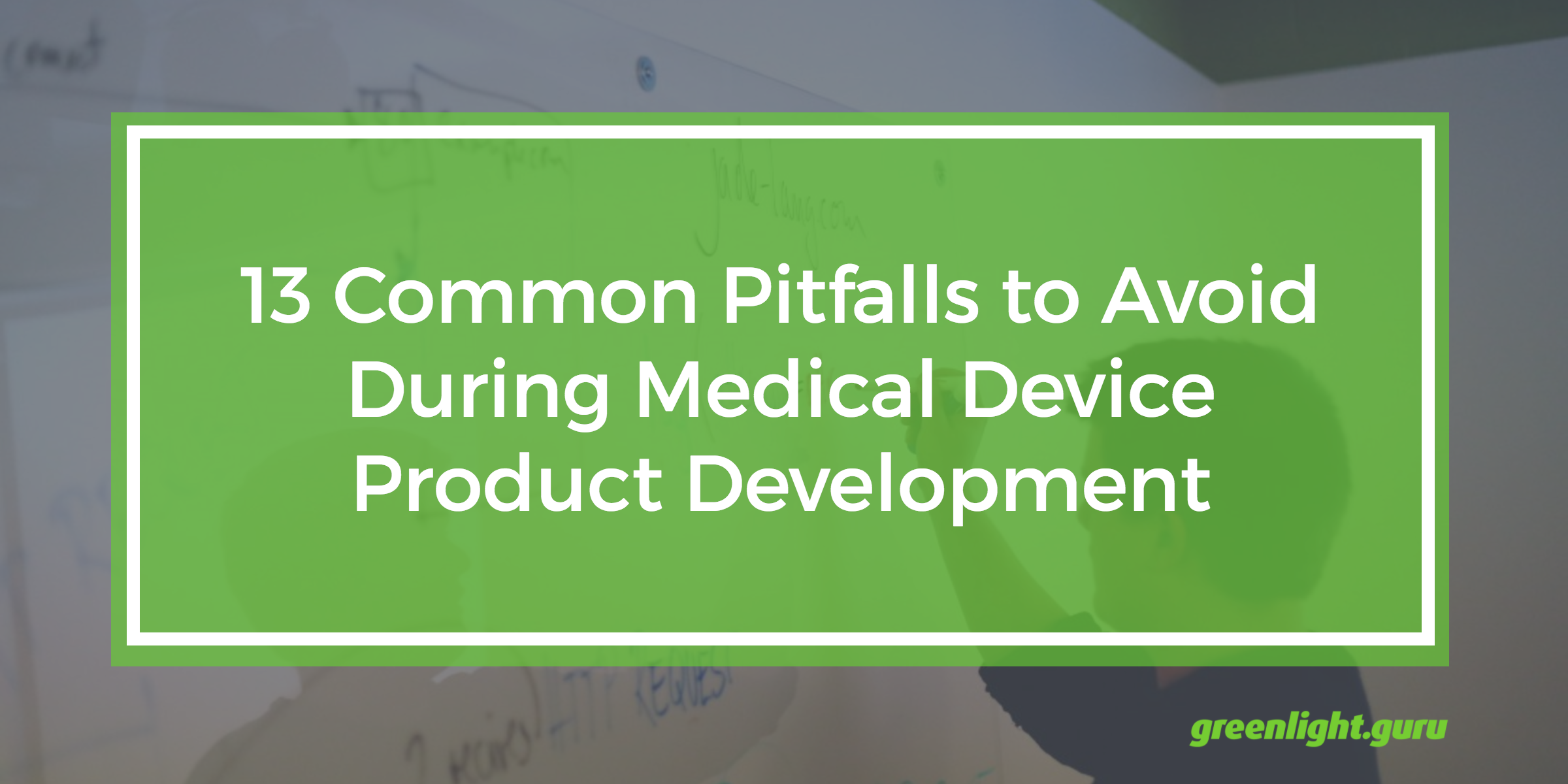13 Common Pitfalls to Avoid During Medical Device Product Development - Featured Image