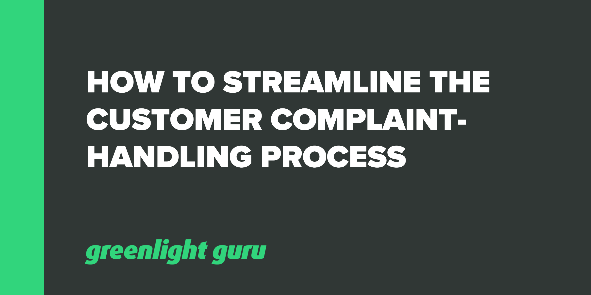 How to Streamline the Customer Complaint Handling Process - Featured Image