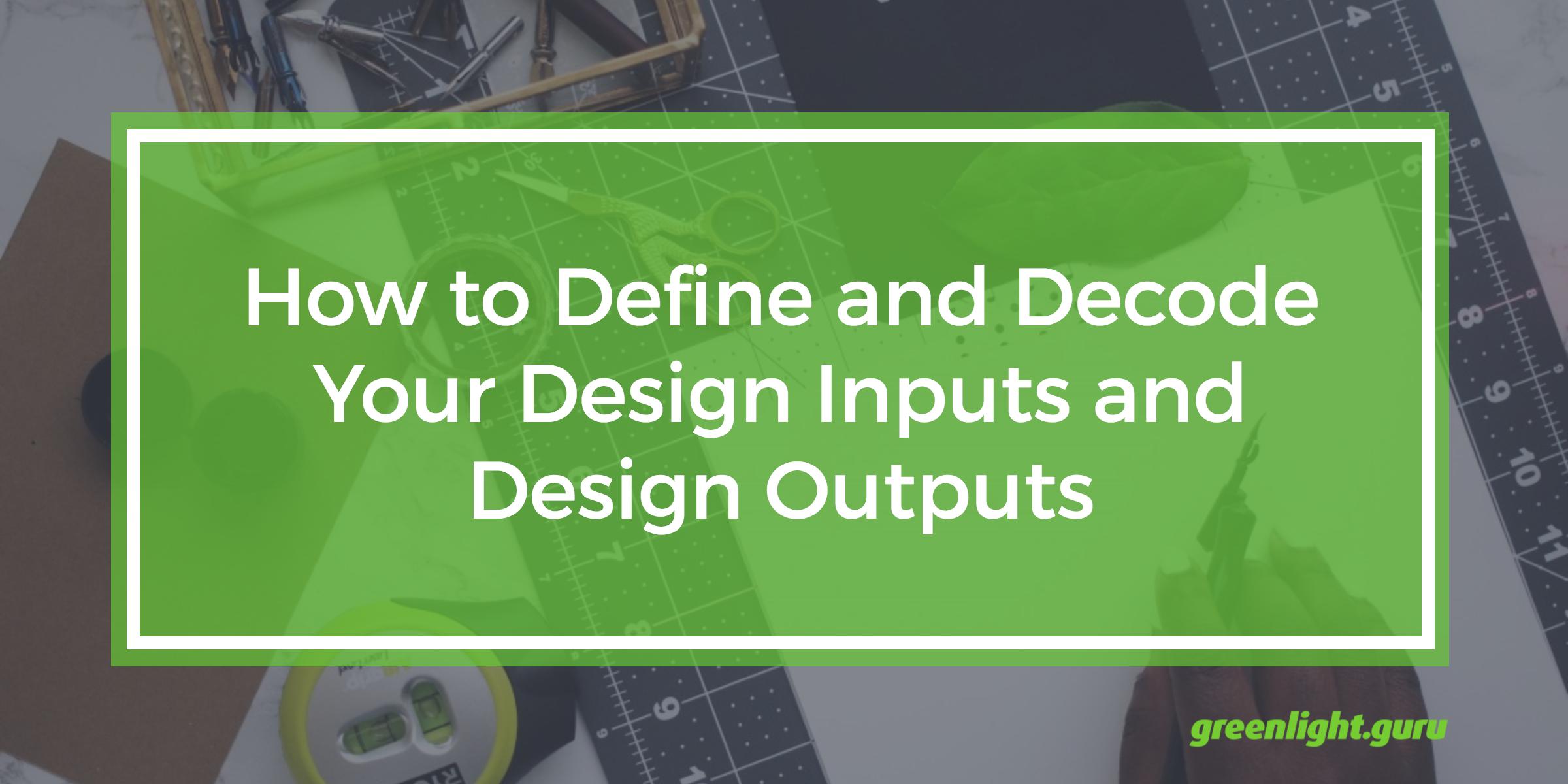 define_decode_design_inputs_design_outputs.png