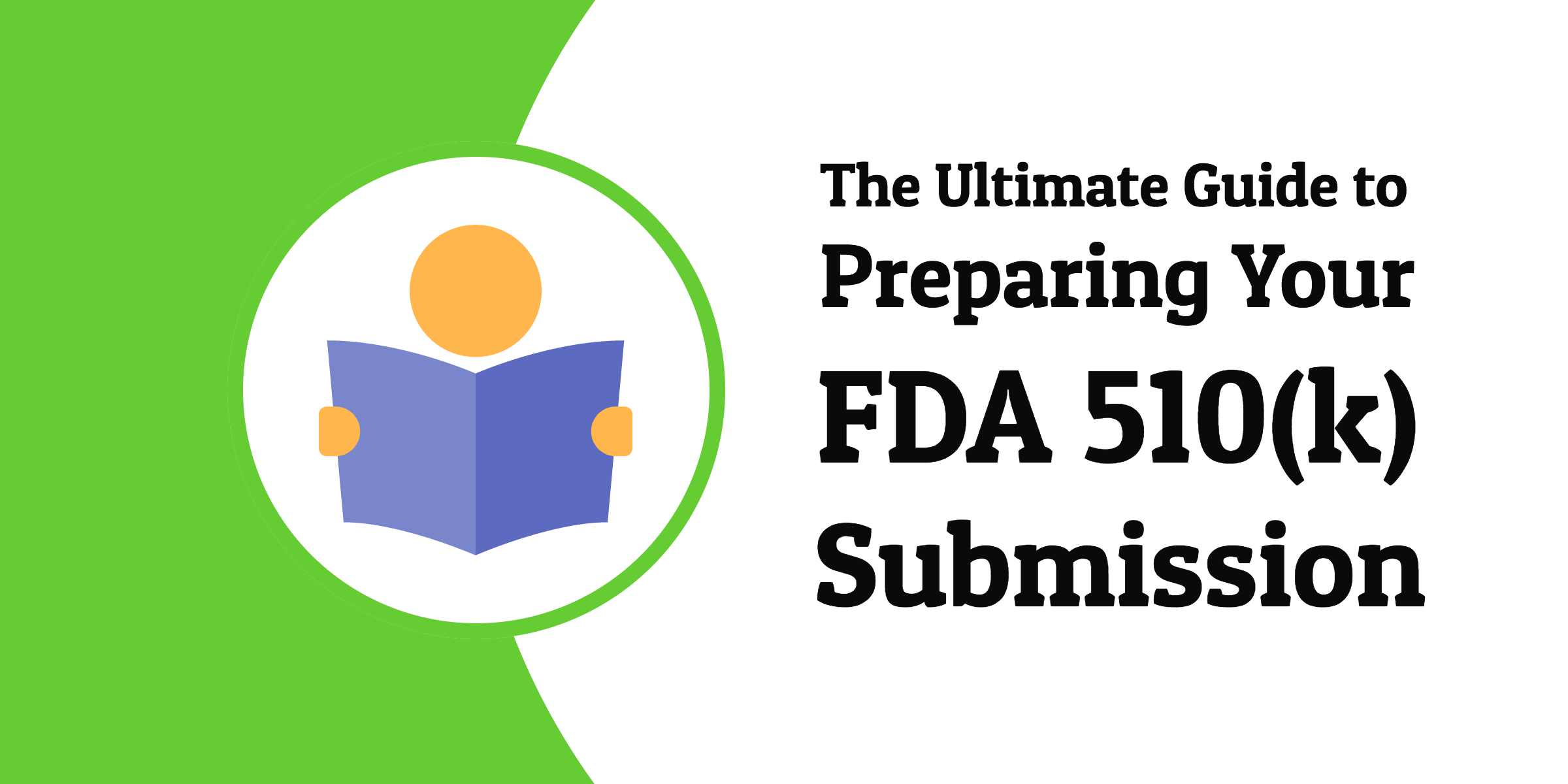 The Ultimate Guide to Preparing Your FDA 510(k) Submission - Featured Image