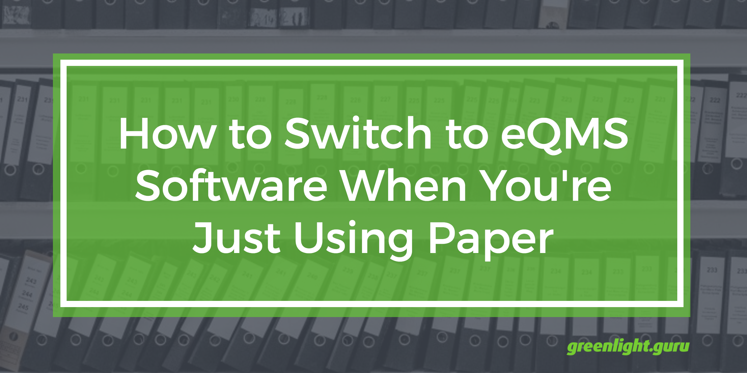 how_to_switch_to_eQMS_software_from_paper.png