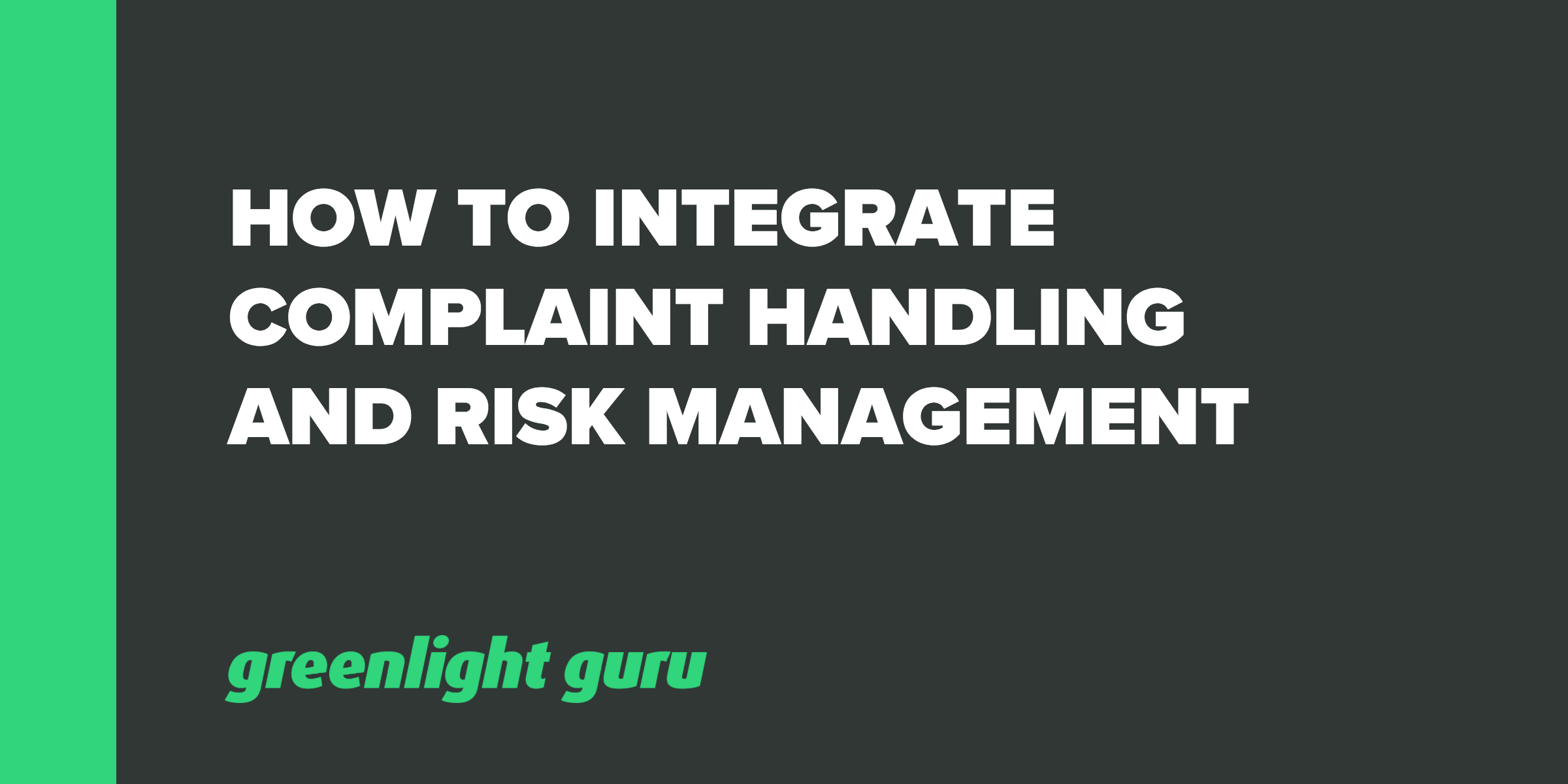 How to Integrate Complaint Handling and Risk Management - Featured Image