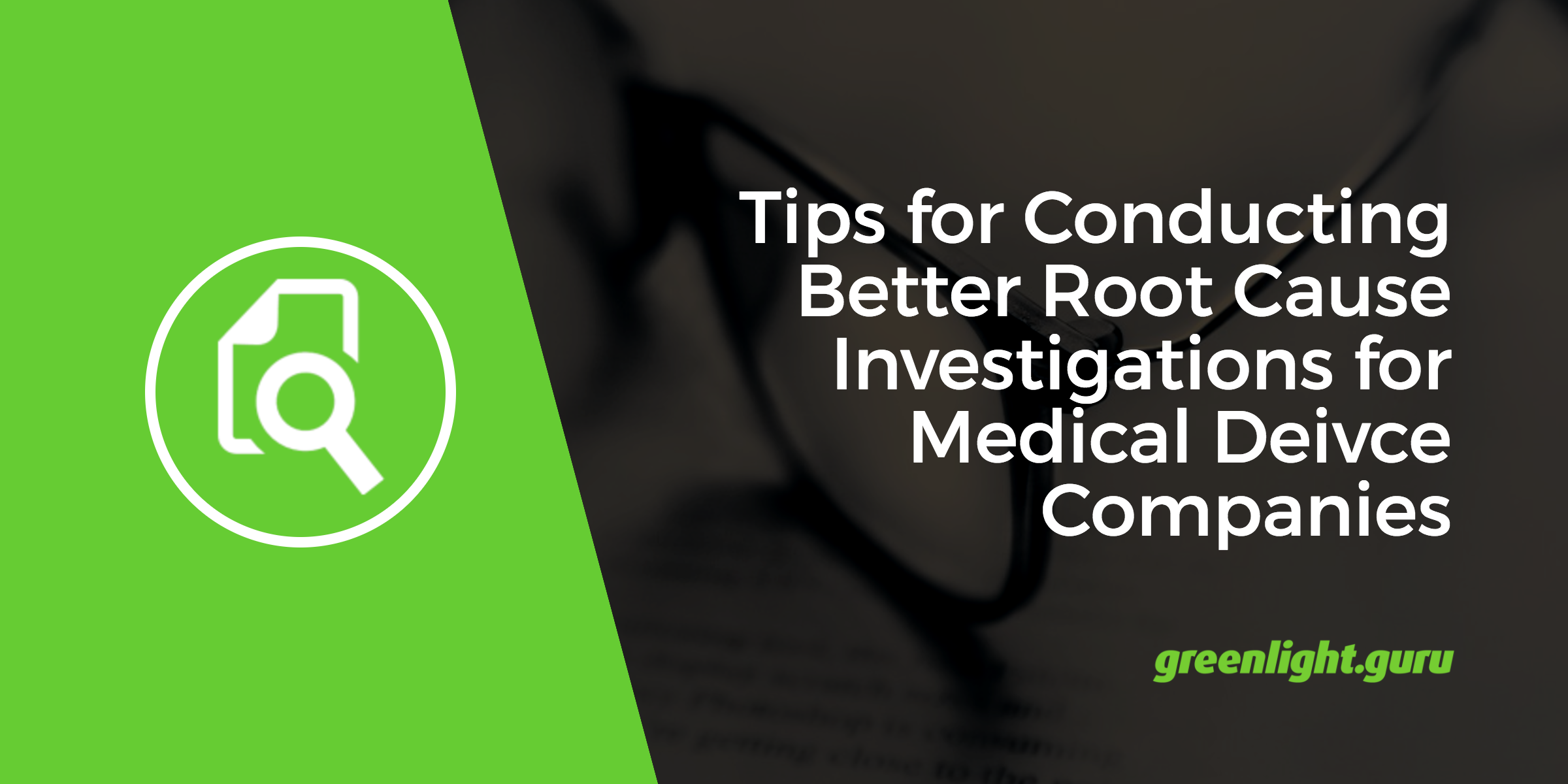Tips for Conducting Better Root Cause Analysis for Medical Device Companies - Featured Image