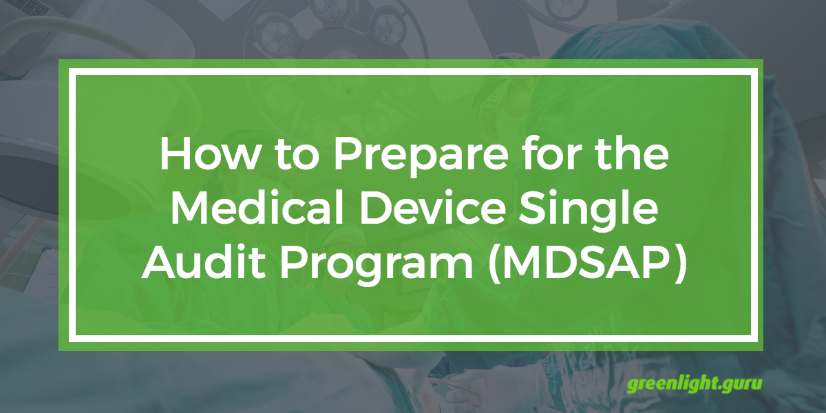 How to Prepare for the Medical Device Single Audit Program - Featured Image