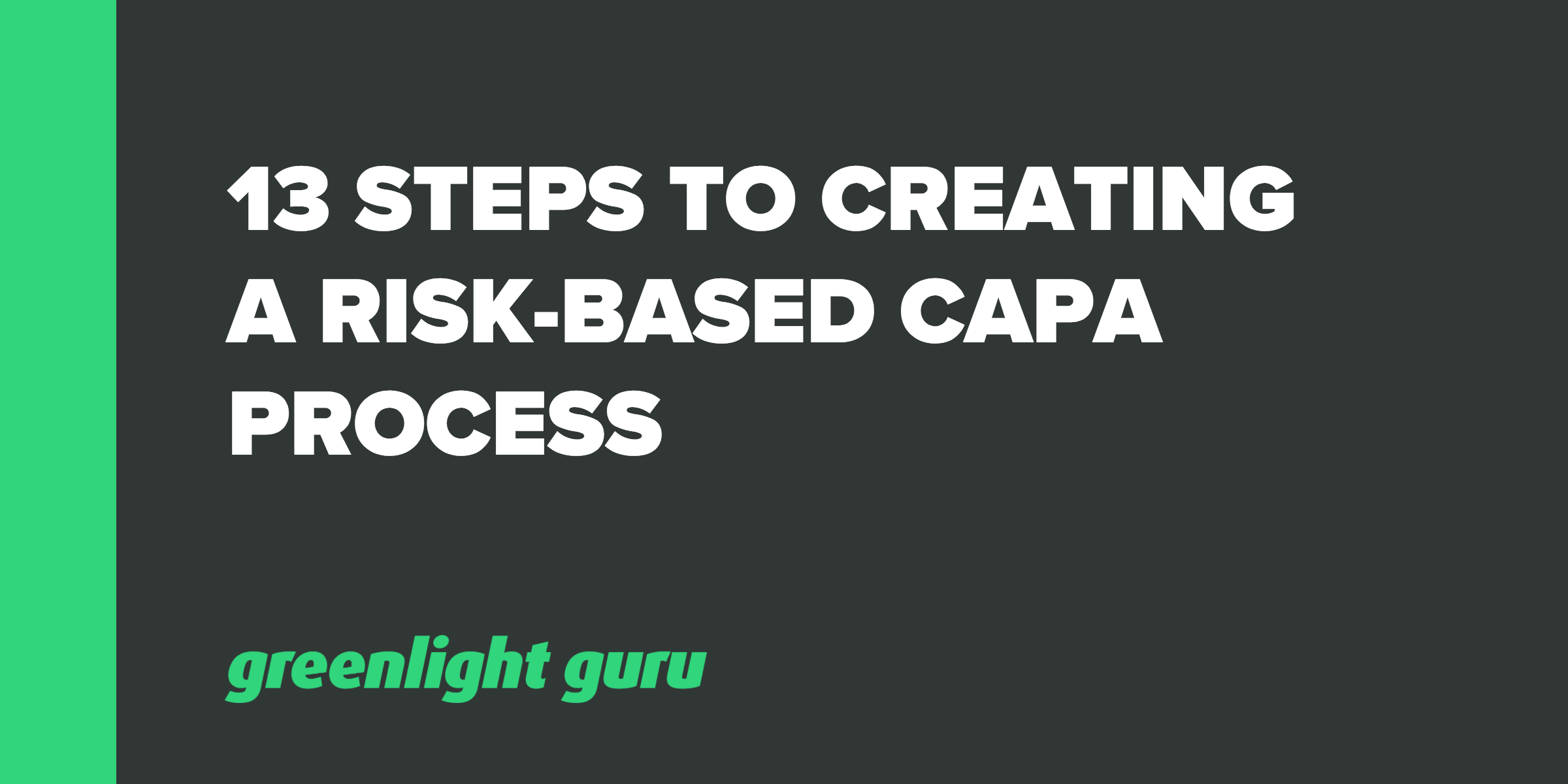 13 Steps to Creating a Risk-Based CAPA Process - Featured Image
