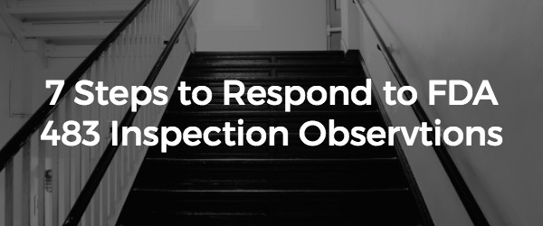 7 Steps to Respond to FDA 483 Inspection Observations (Response Template Included) - Featured Image
