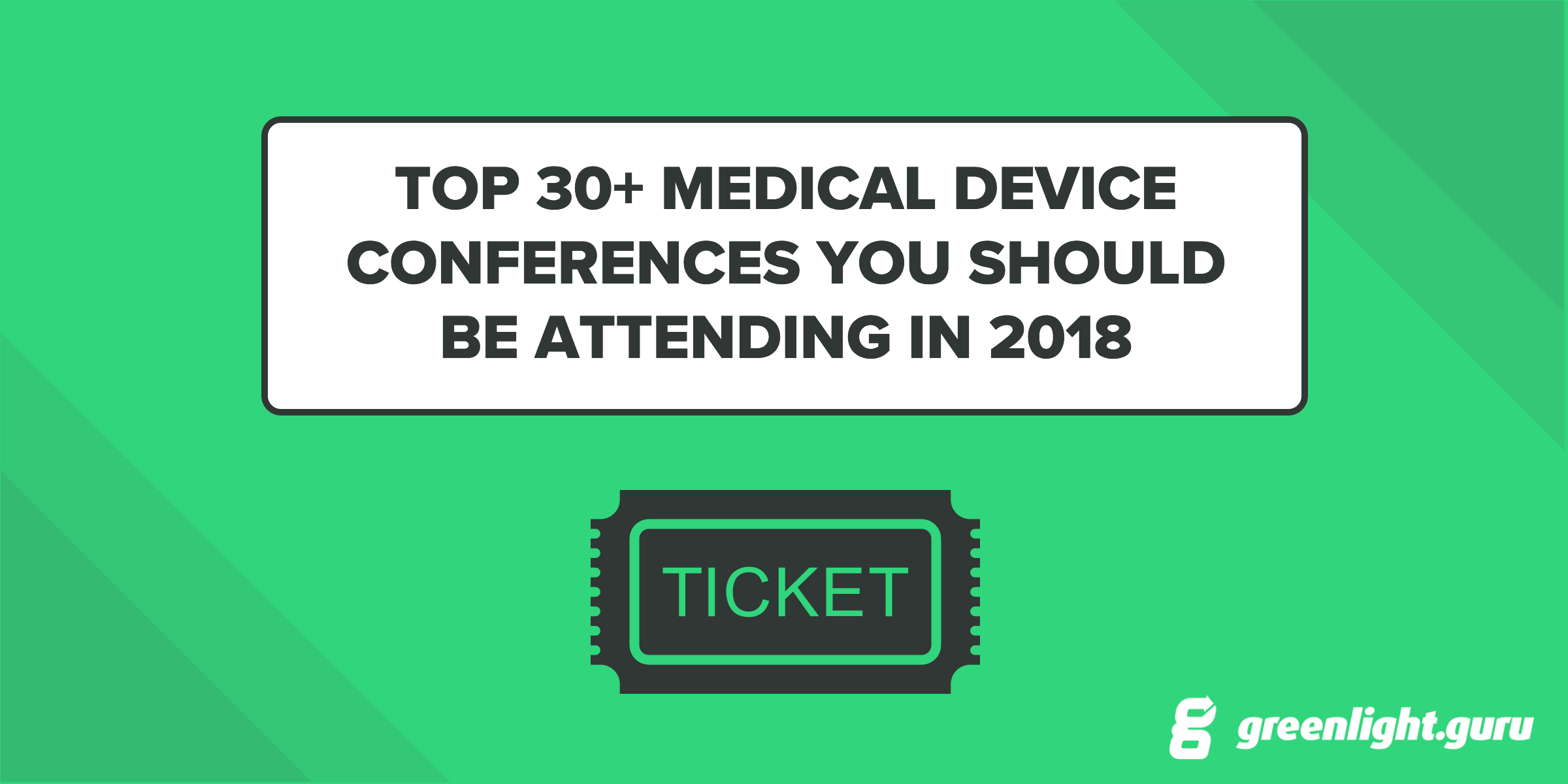 Top 30+ Medical Device Conferences You Should Be Attending in 2018