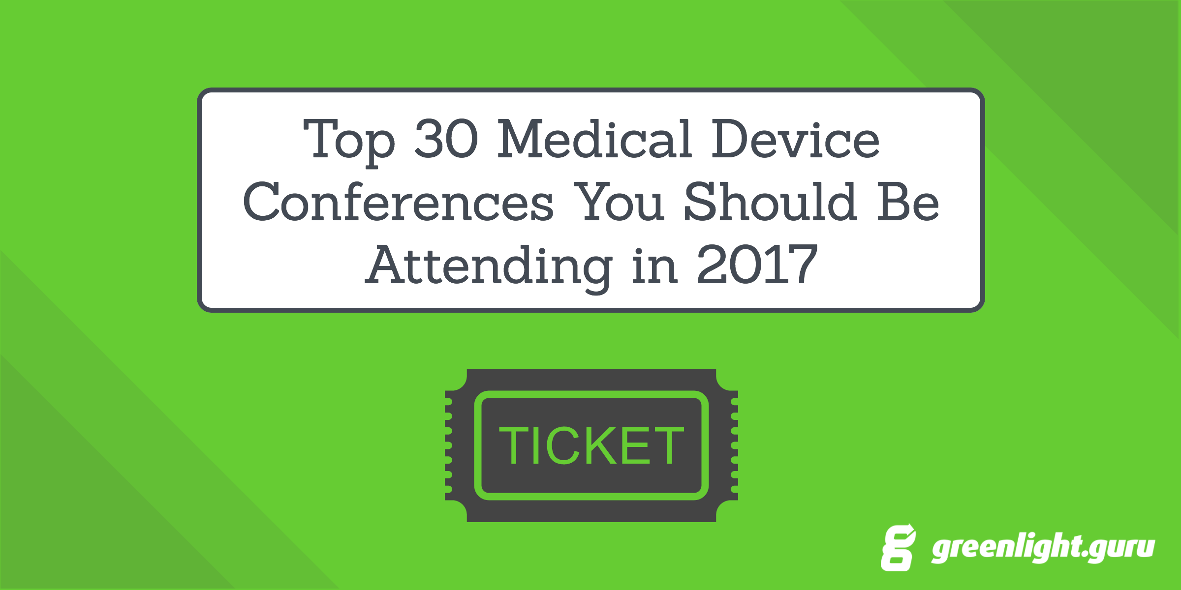 Top 30 Medical Device Conferences You Should Be Attending in 2017 - Featured Image