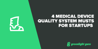 4 Medical Device Quality System Musts for Startups - Featured Image