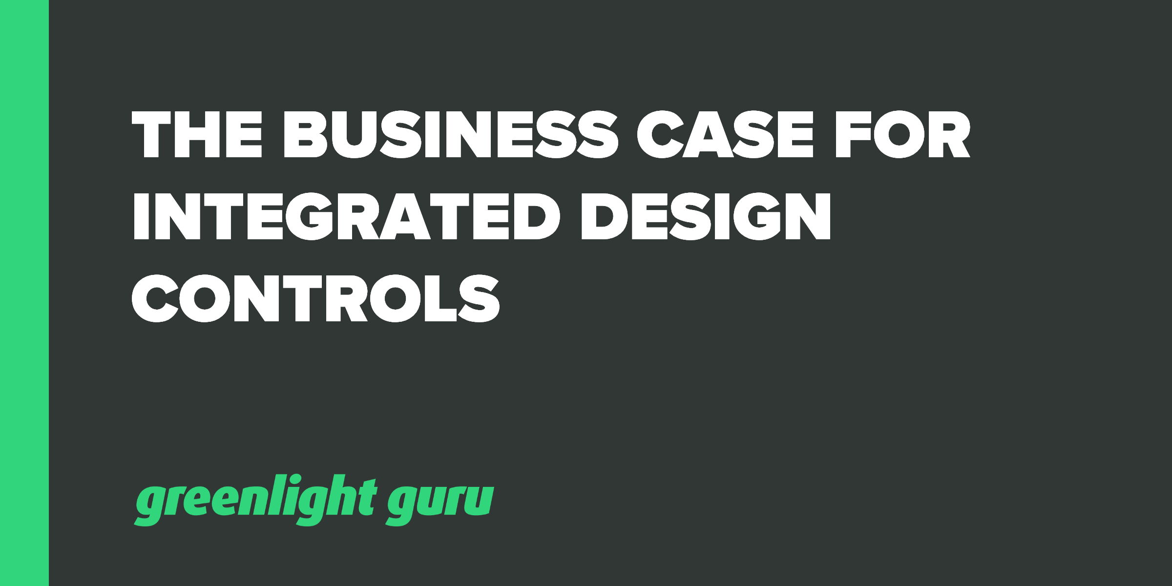 business case for design controls