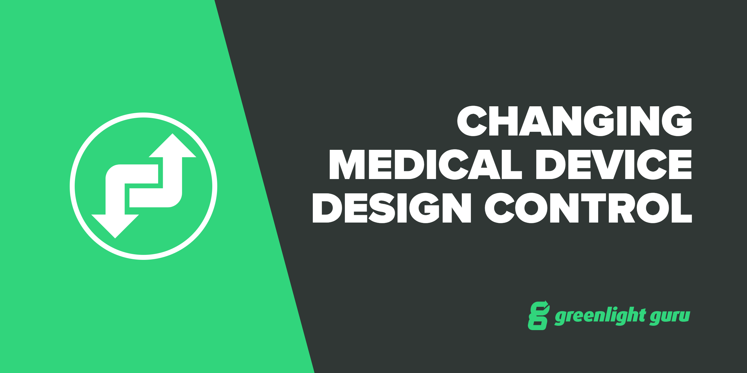 Changing Medical Device Design Control - Featured Image