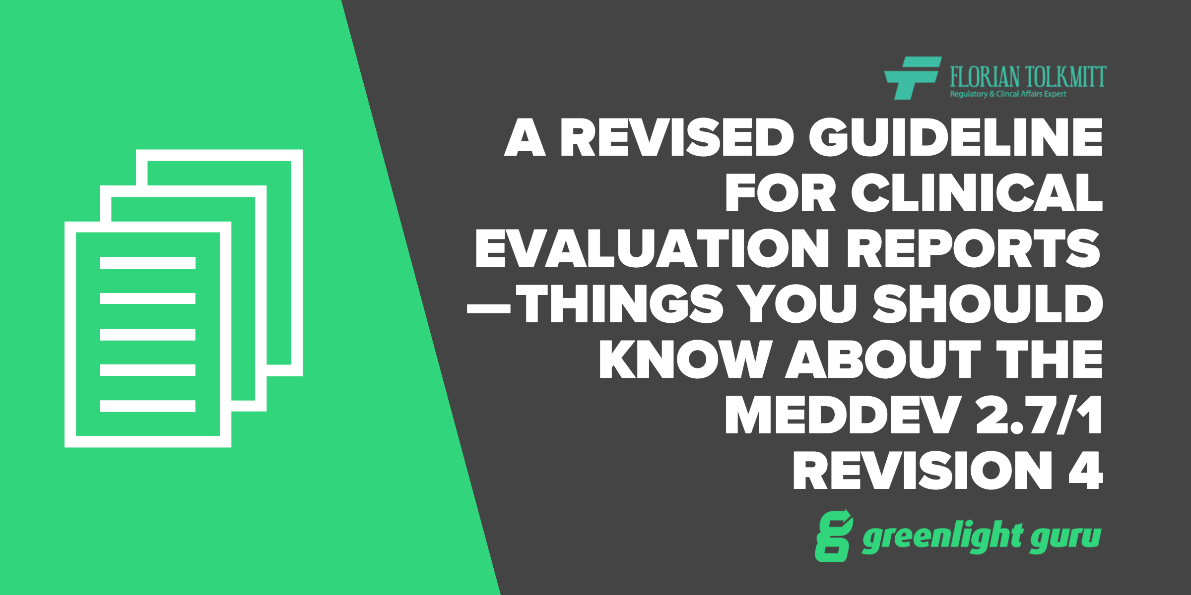 A Revised Guideline for Clinical Evaluation Reports — Things You Should Know About the MEDDEV 2.7/1 Revision 4 - Featured Image