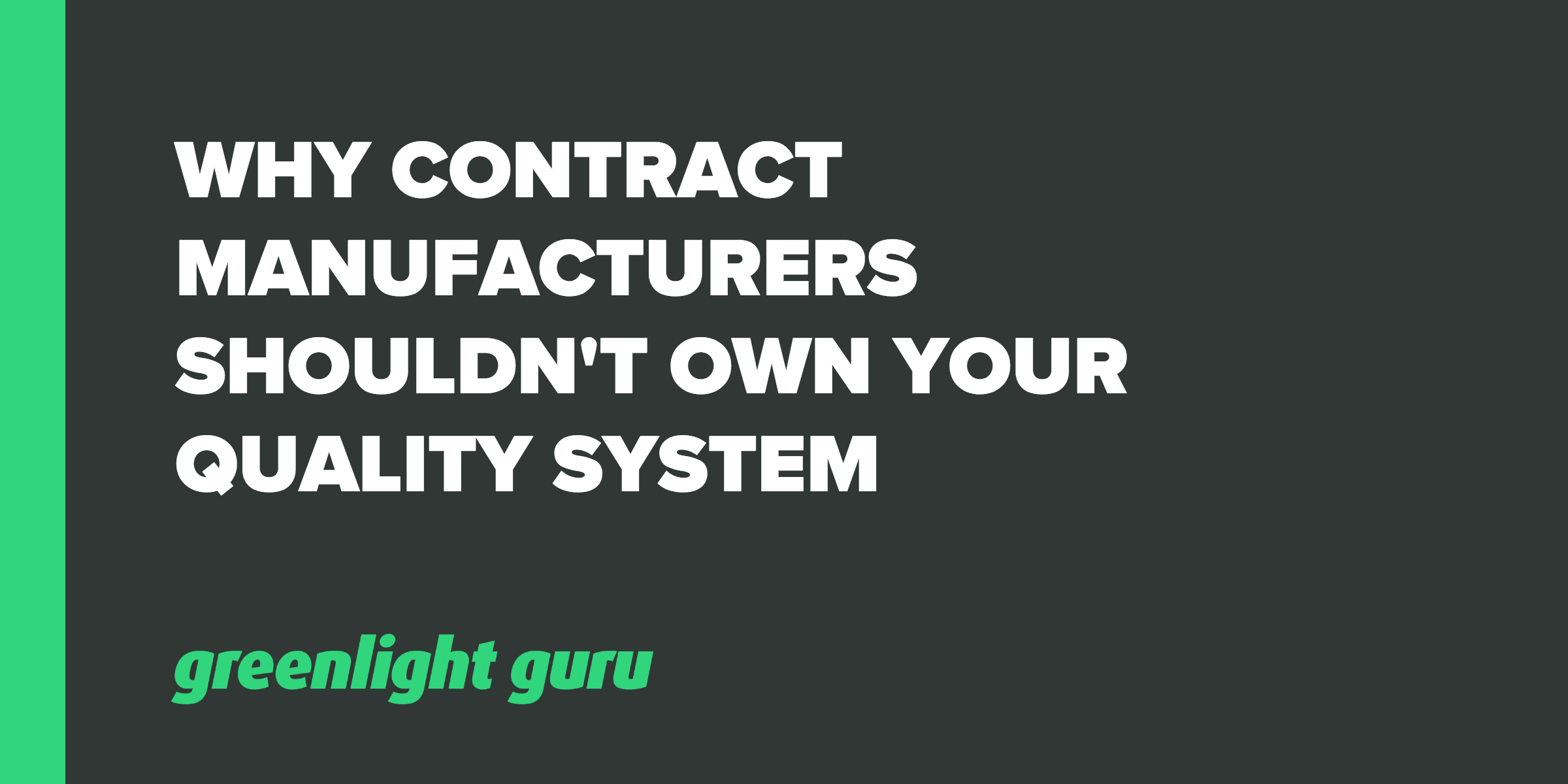 contract_manufacturers_should_not_own_quality
