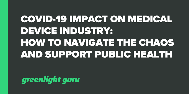 covid-19 impact on medical device industry-navigate chaos support public health