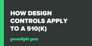 How Design Controls Apply to the 510(k) Process - Featured Image