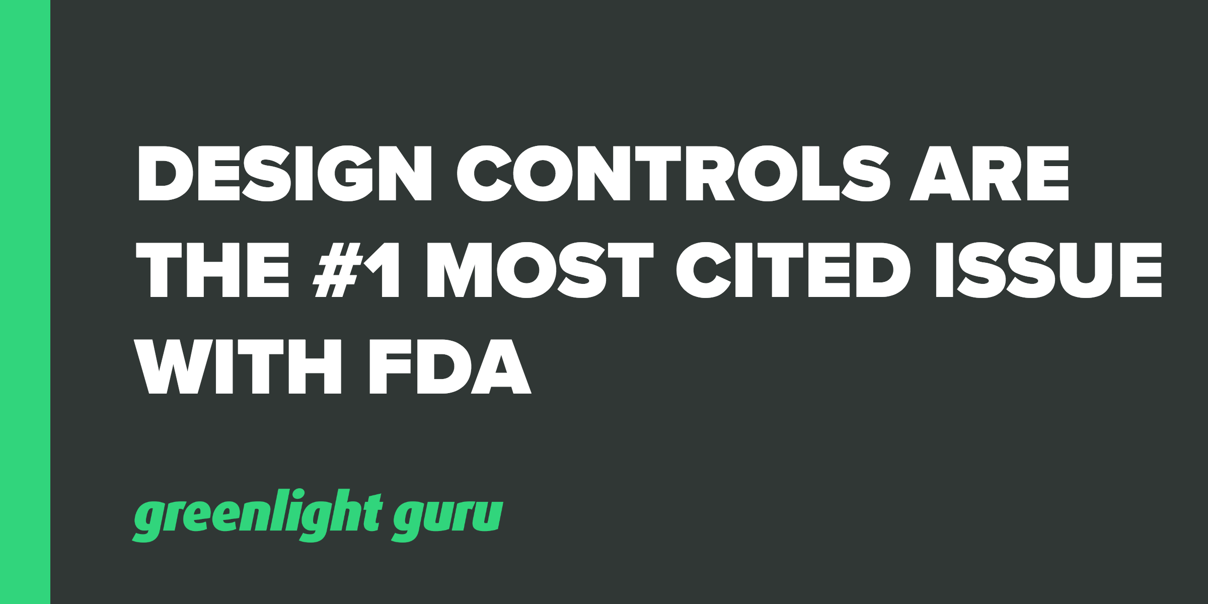 Design Controls are the #1 Most Cited Issue with FDA - Featured Image