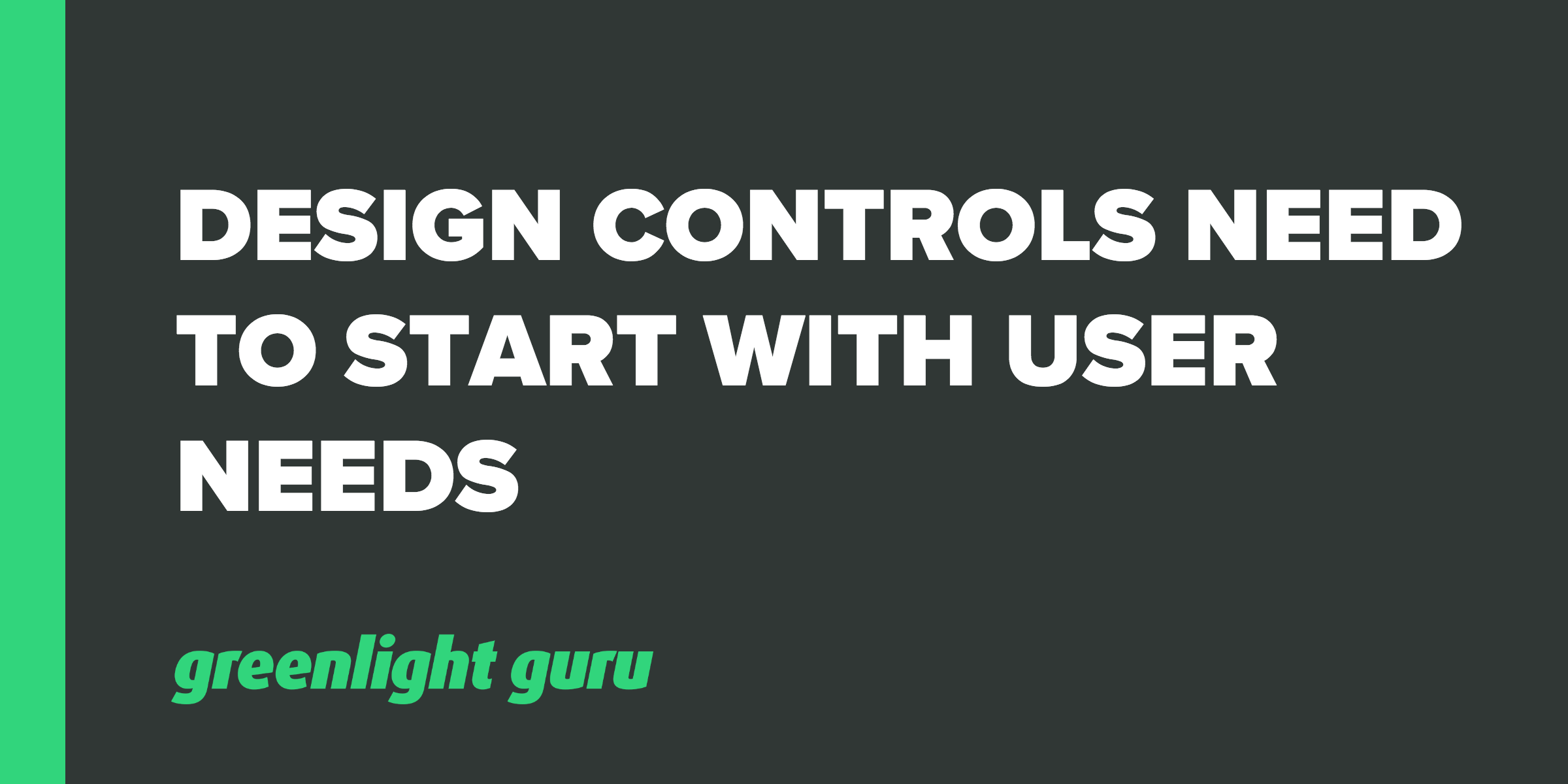 Design Controls Need to Start With User Needs - Featured Image