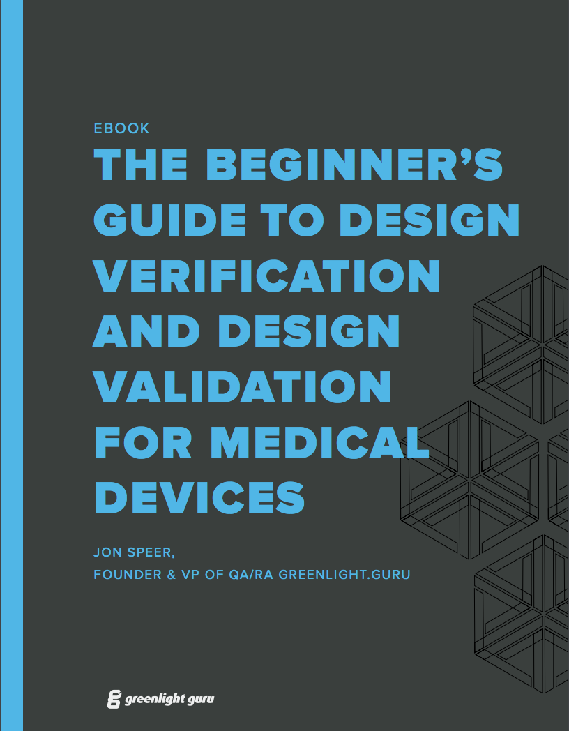 The Beginner S Guide To Design Verification And Design Validation