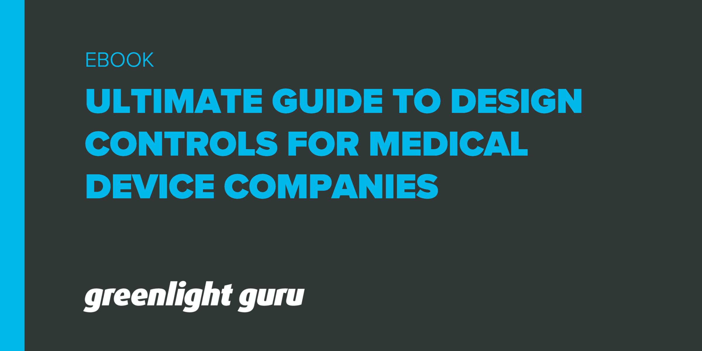 The Ultimate Guide To Design Controls For Medical Device Companies - Featured Image