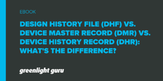 Design History File (DHF) vs. Device Master Record (DMR) vs. Device History Record (DHR): What's the Difference? - Featured Image