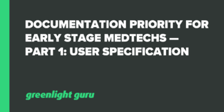 Documentation Priority for Early Stage Medtechs — Part 1: User Specification - Featured Image