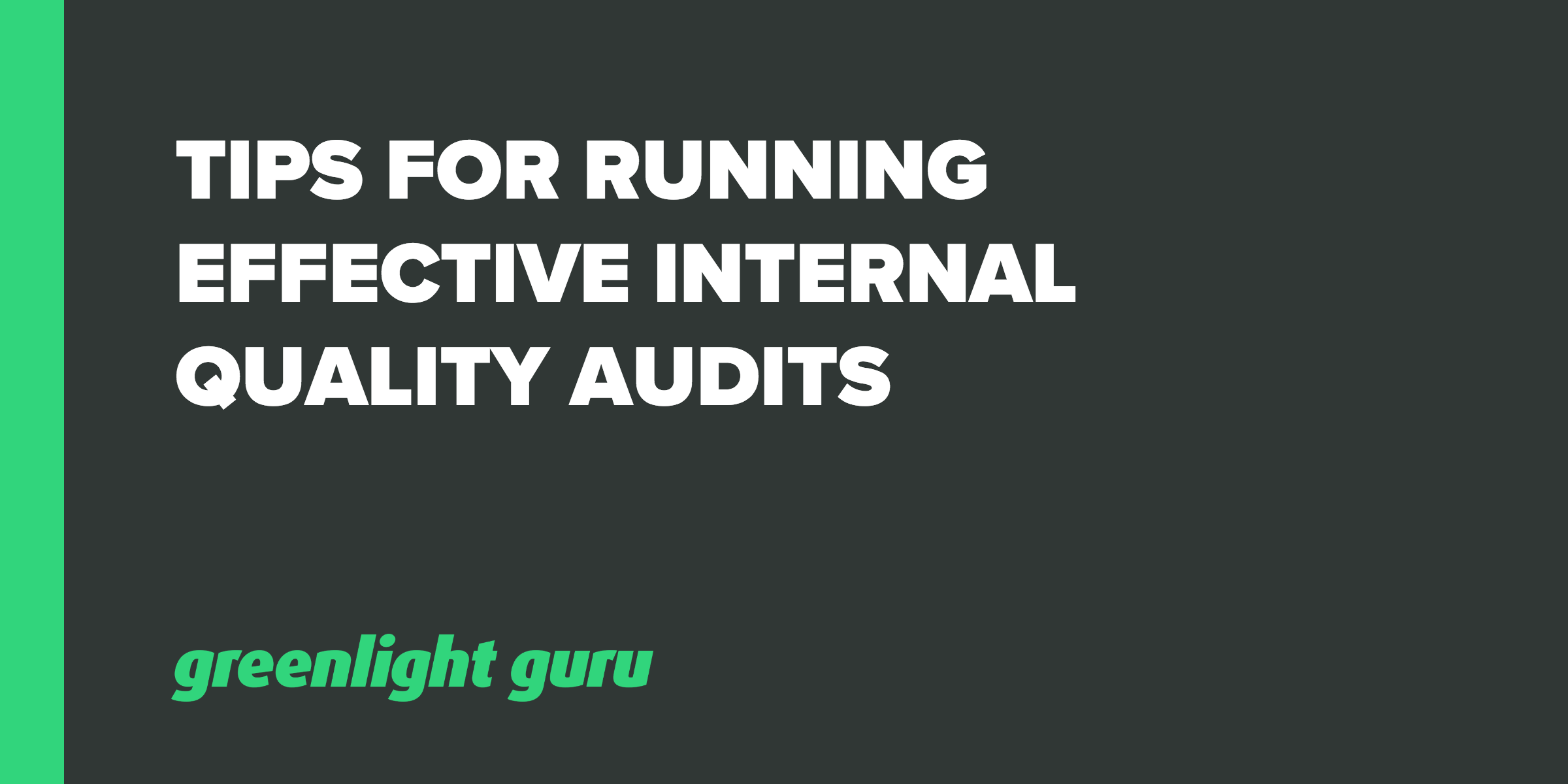 Tips for Running Effective Internal Quality Audits - Featured Image