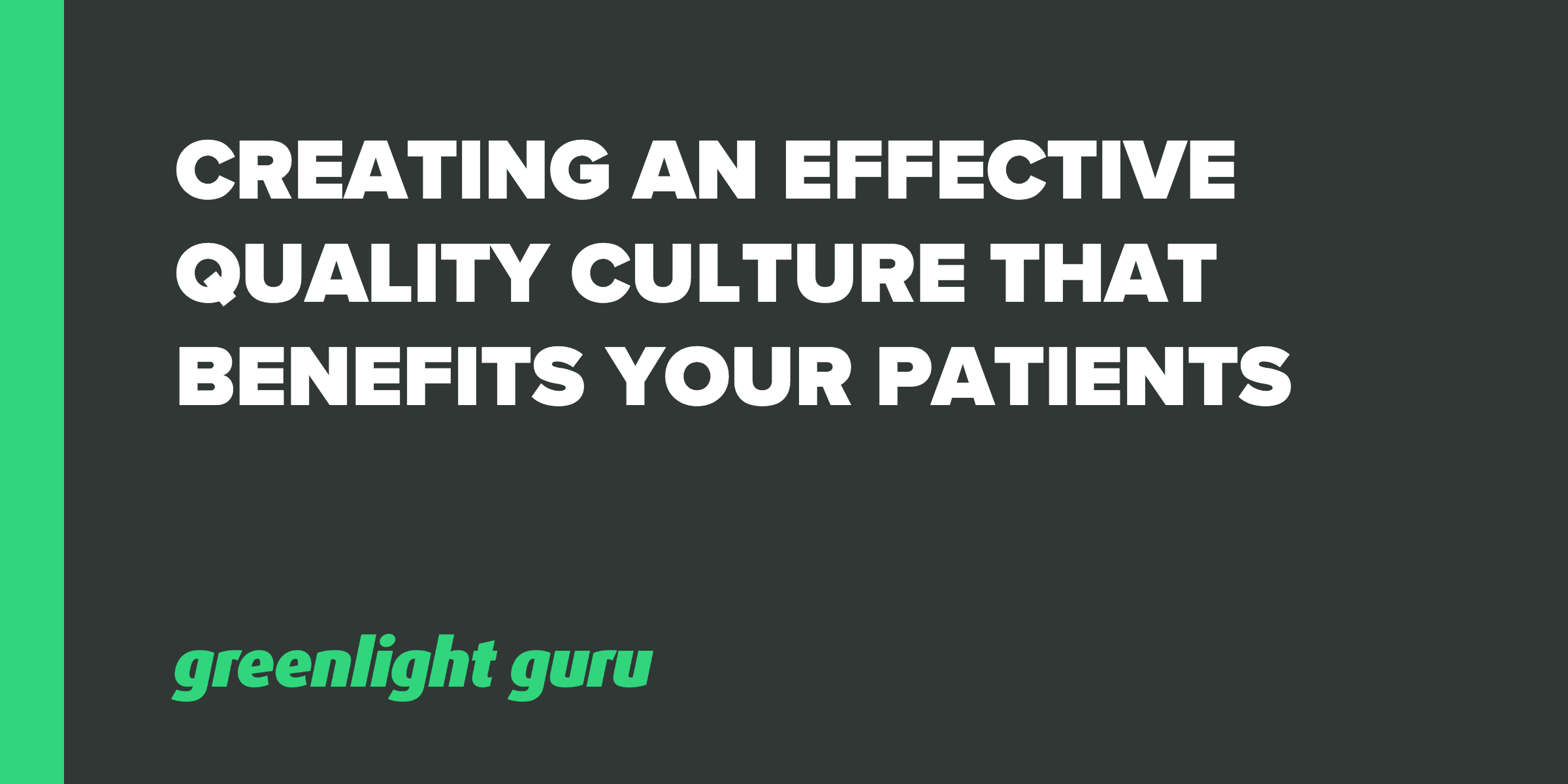 Creating an Effective Quality Culture that Benefits Your Patients - Featured Image