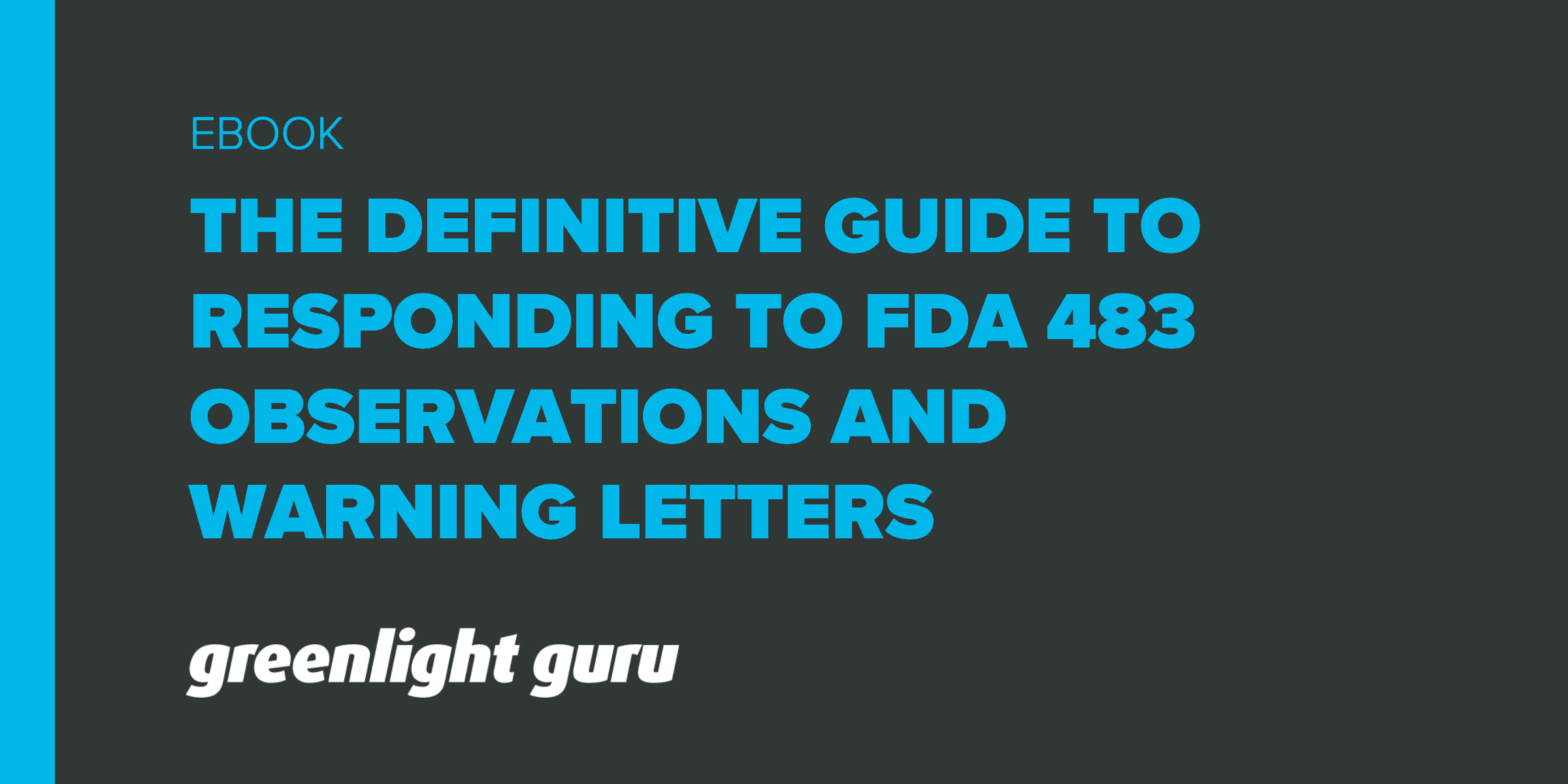 The Definitive Guide to Responding to FDA 483 Observations and Warning Letters - Featured Image