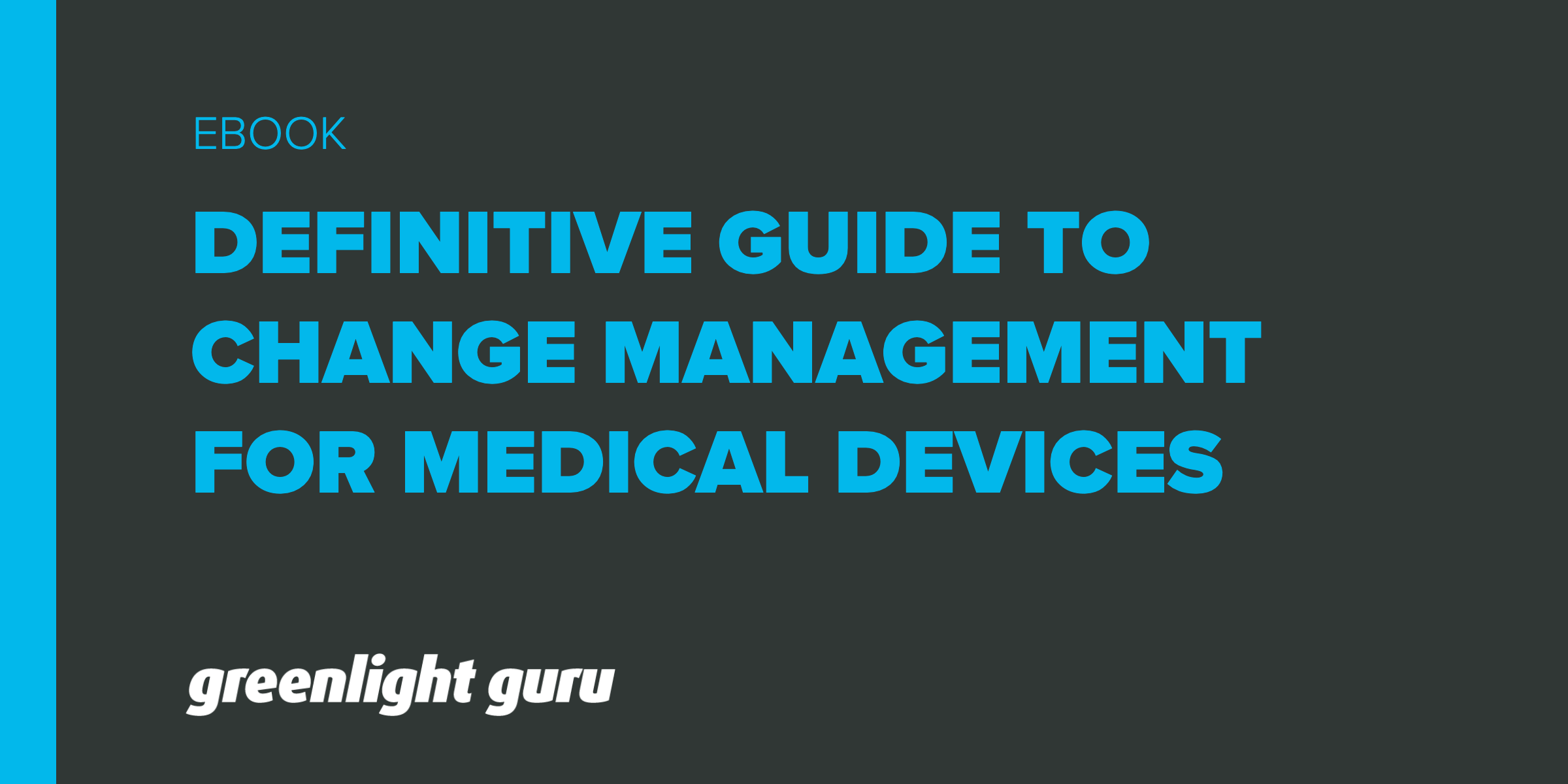 Definitive Guide to Change Management for Medical Devices