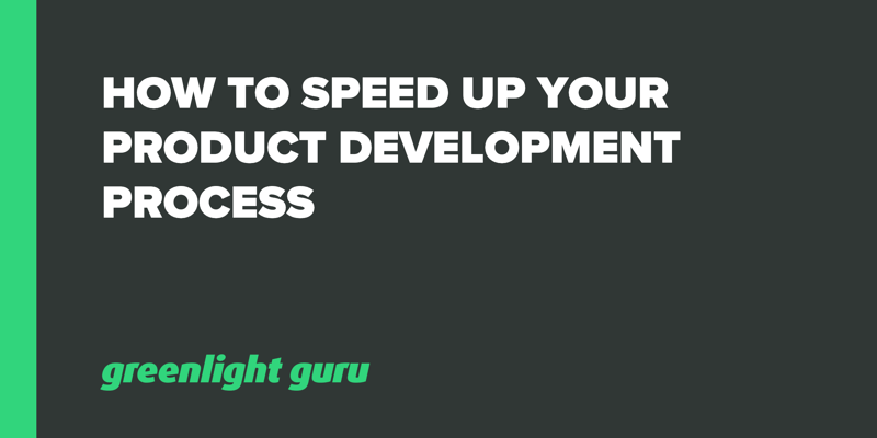 how to speed up your product development process