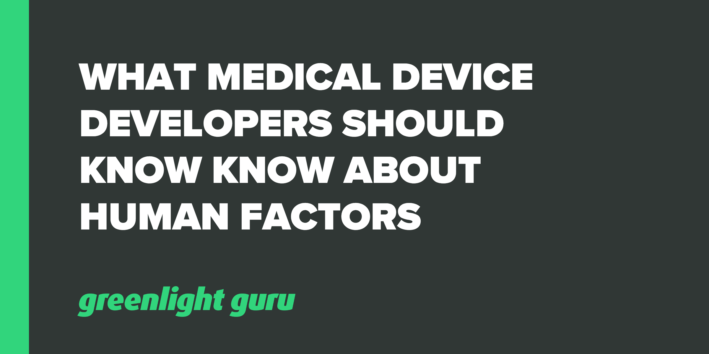 What Medical Device Developers Should Know About Human Factors - Featured Image