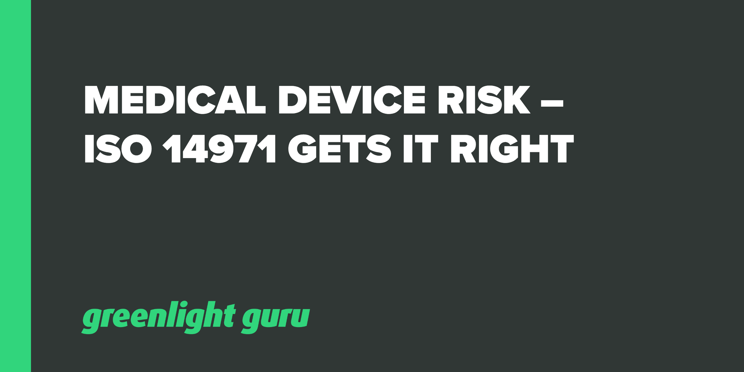 Medical Device Risk – ISO 14971 Gets ItRight - Featured Image