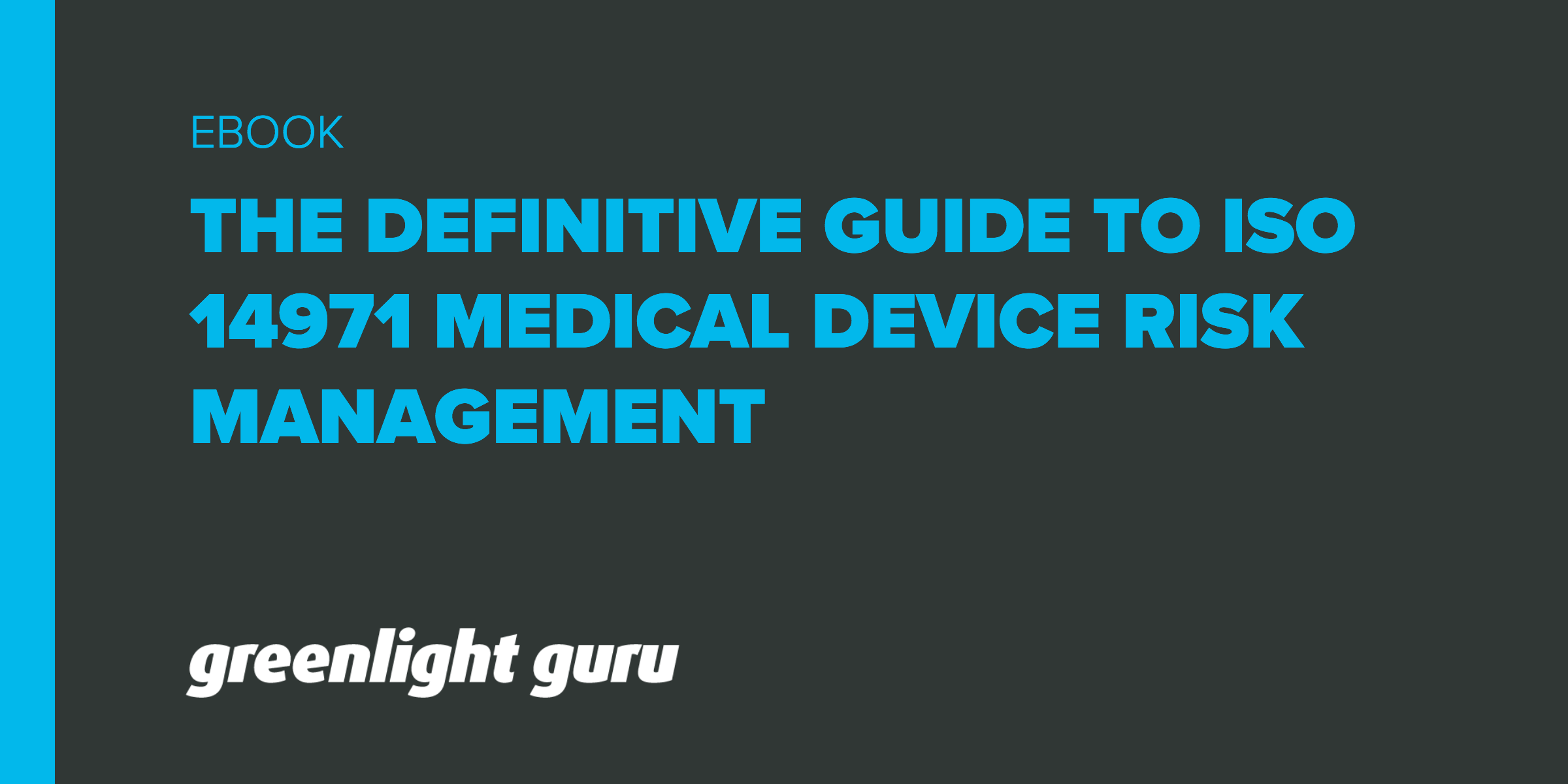 The Definitive Guide to ISO 14971 Risk Management for Medical Devices - Featured Image