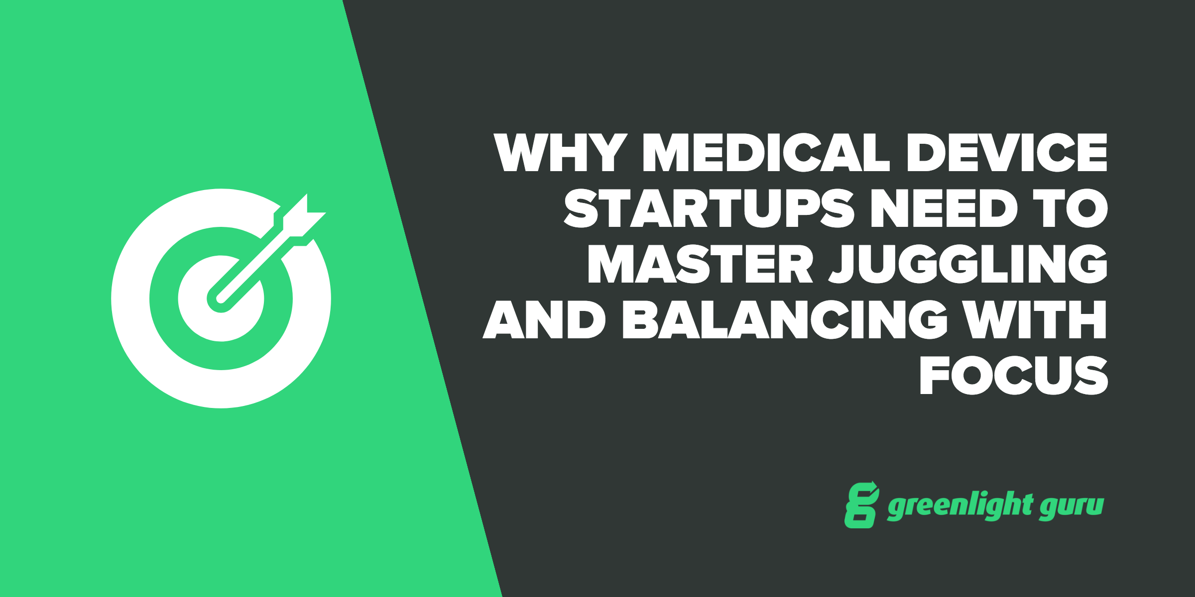 Why Medical Device Startups Need to Master Juggling and Balancing With Focus - Featured Image