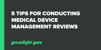 5 Tips for Conducting Medical Device Management Reviews - Featured Image