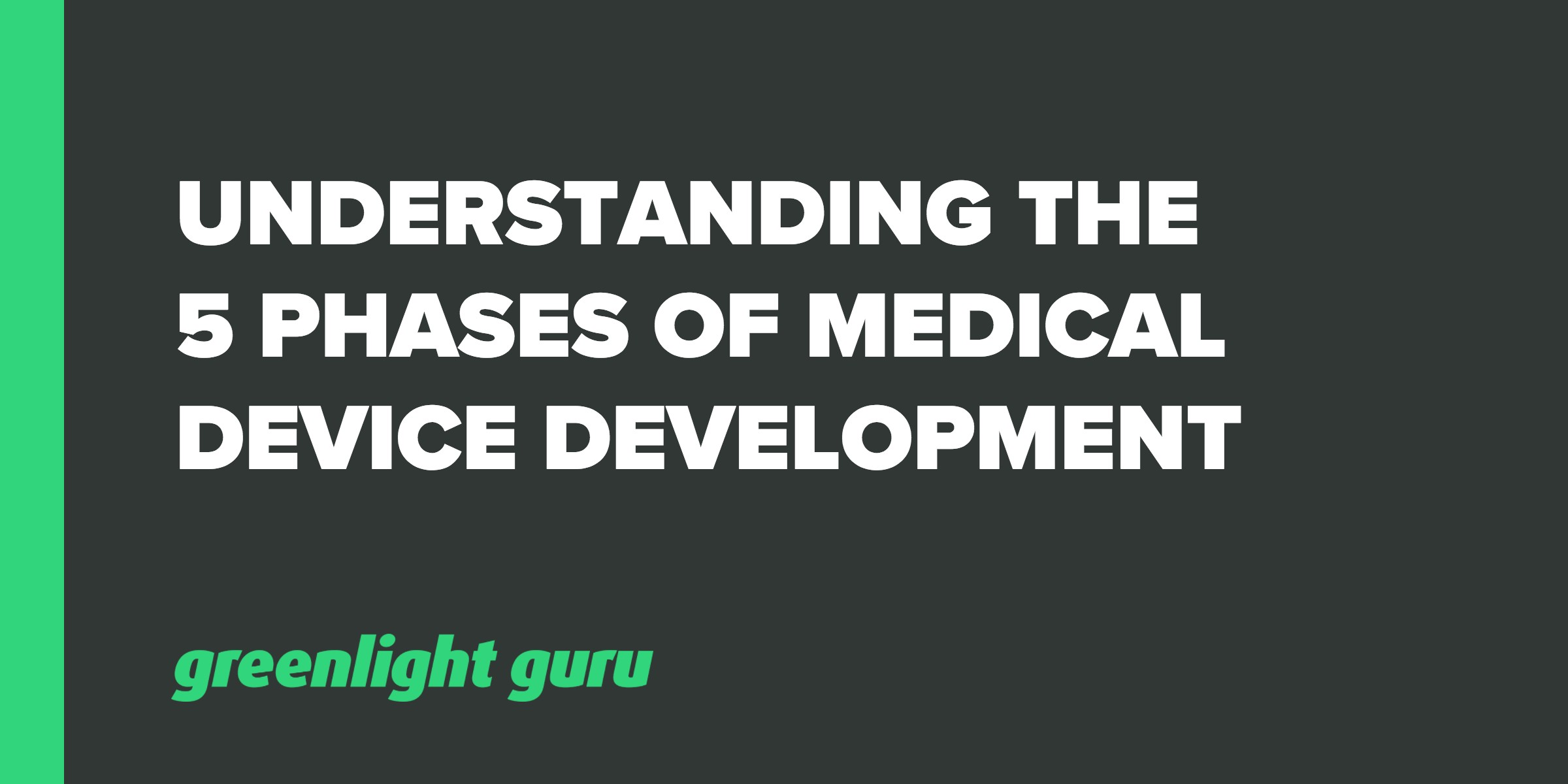 Understanding the 5 Phases of Medical Device Development - Featured Image