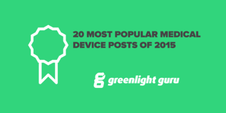 20 Most Popular Medical Device Posts of 2015 from greenlight guru - Featured Image